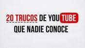 20 trucos de YouTube que nadie conoce