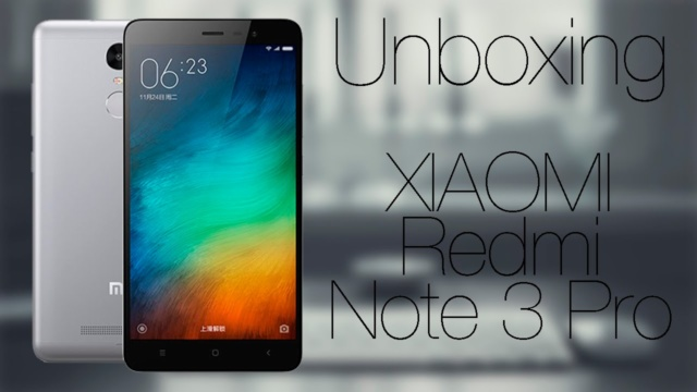 Unboxing y Review del XIAOMI Redmi Note 3 Pro